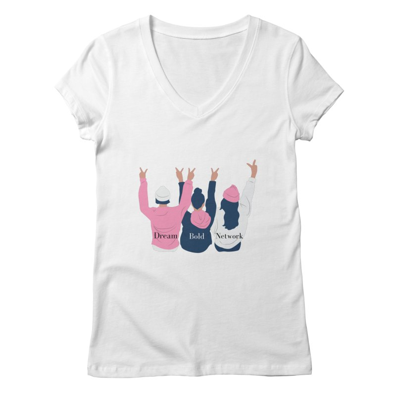 Dream Bold Ladies Women's V-Neck by Dream BOLD Network Shop