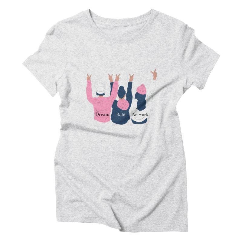 Dream Bold Ladies Women's T-Shirt by Dream BOLD Network Shop