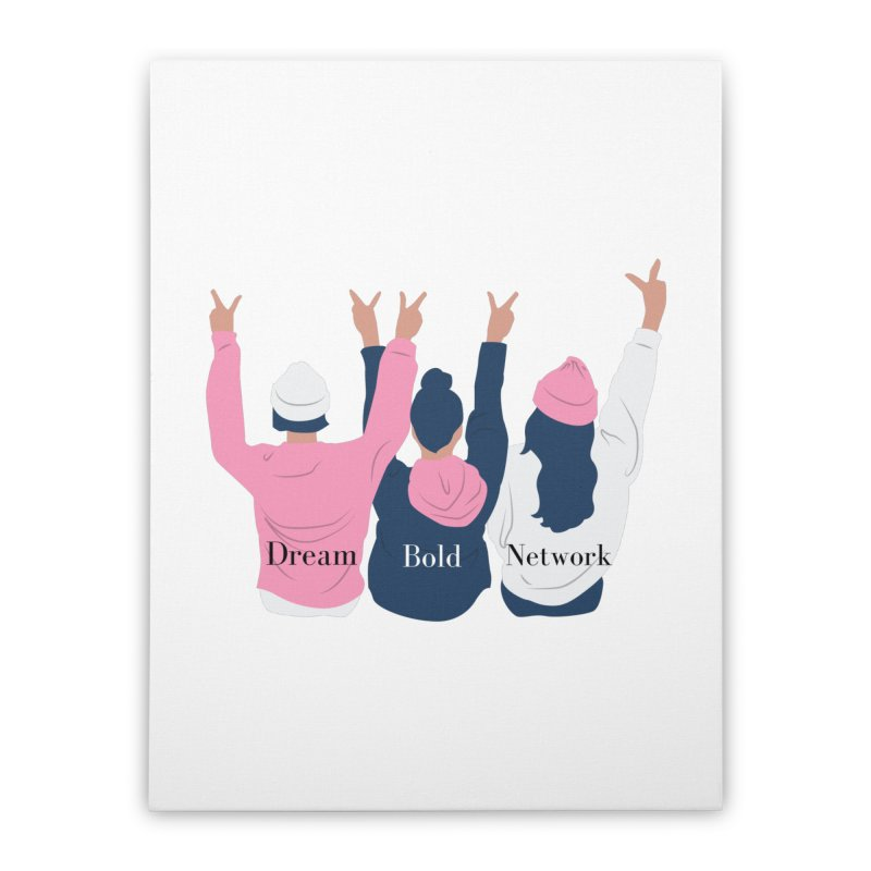 Dream Bold Ladies Home Stretched Canvas by Dream BOLD Network Shop