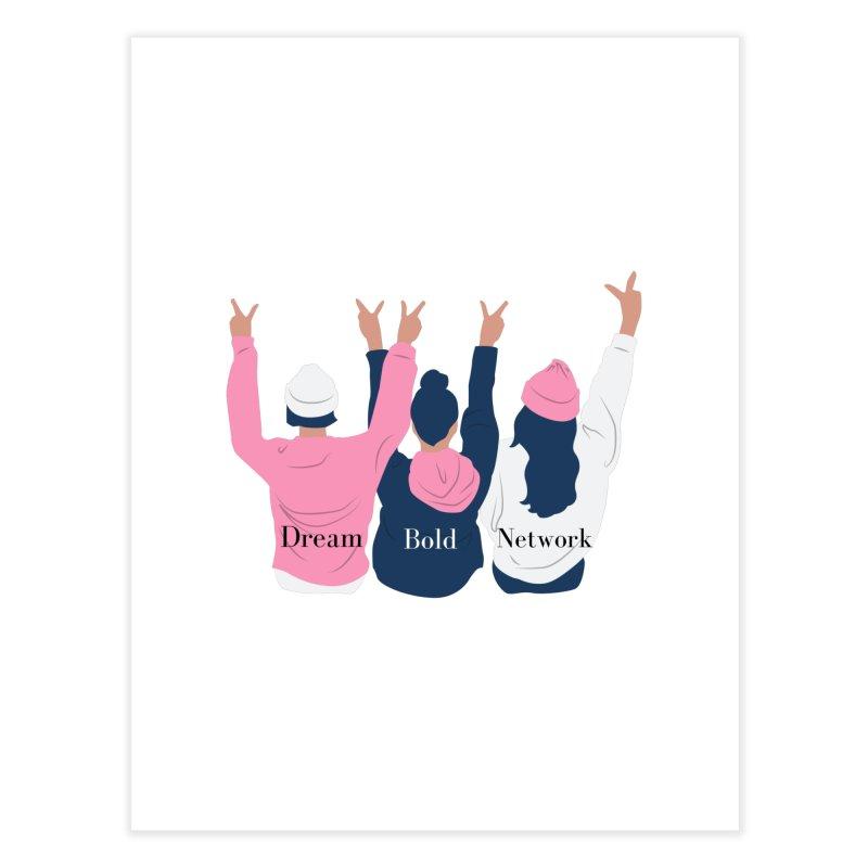 Dream Bold Ladies Home Fine Art Print by Dream BOLD Network Shop