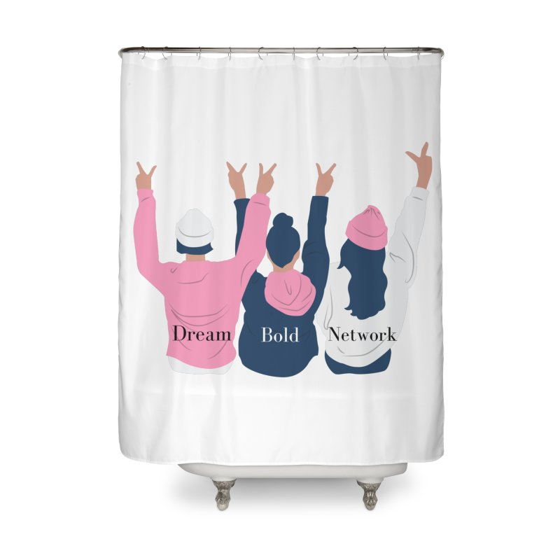 Dream Bold Ladies Home Shower Curtain by Dream BOLD Network Shop