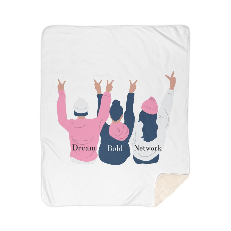 Dream Bold Ladies Home Blanket by Dream BOLD Network Shop
