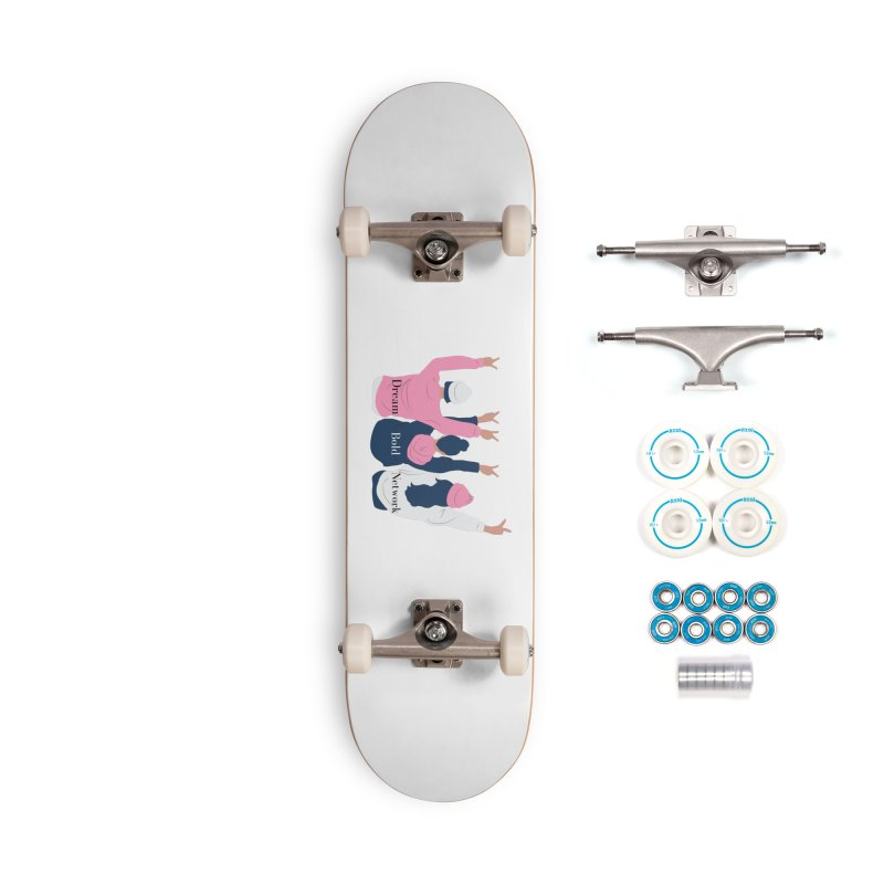 Dream Bold Ladies Accessories Skateboard by Dream BOLD Network Shop