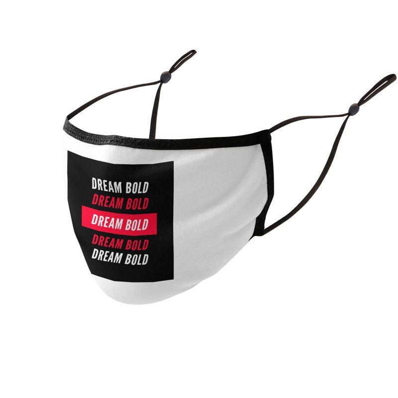Go Bold! Accessories Face Mask by Dream BOLD Network Shop