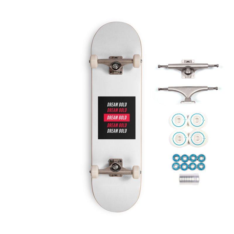 Go Bold! Accessories Skateboard by Dream BOLD Network Shop
