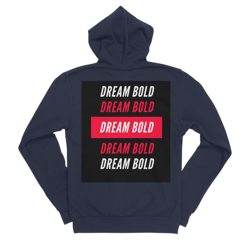 Go Bold! Women's Zip-Up Hoody by Dream BOLD Network Shop