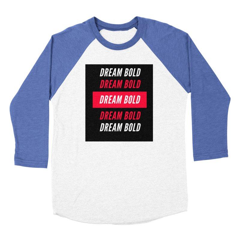 Go Bold! Men's Longsleeve T-Shirt by Dream BOLD Network Shop
