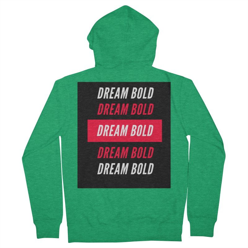 Go Bold! Men's Zip-Up Hoody by Dream BOLD Network Shop