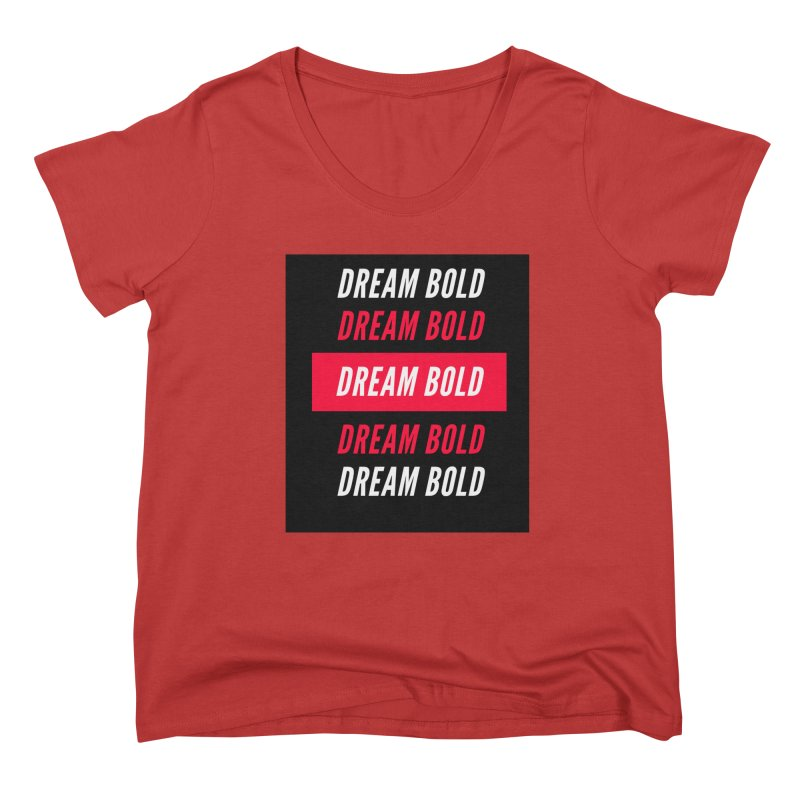 Go Bold! Women's Scoop Neck by Dream BOLD Network Shop
