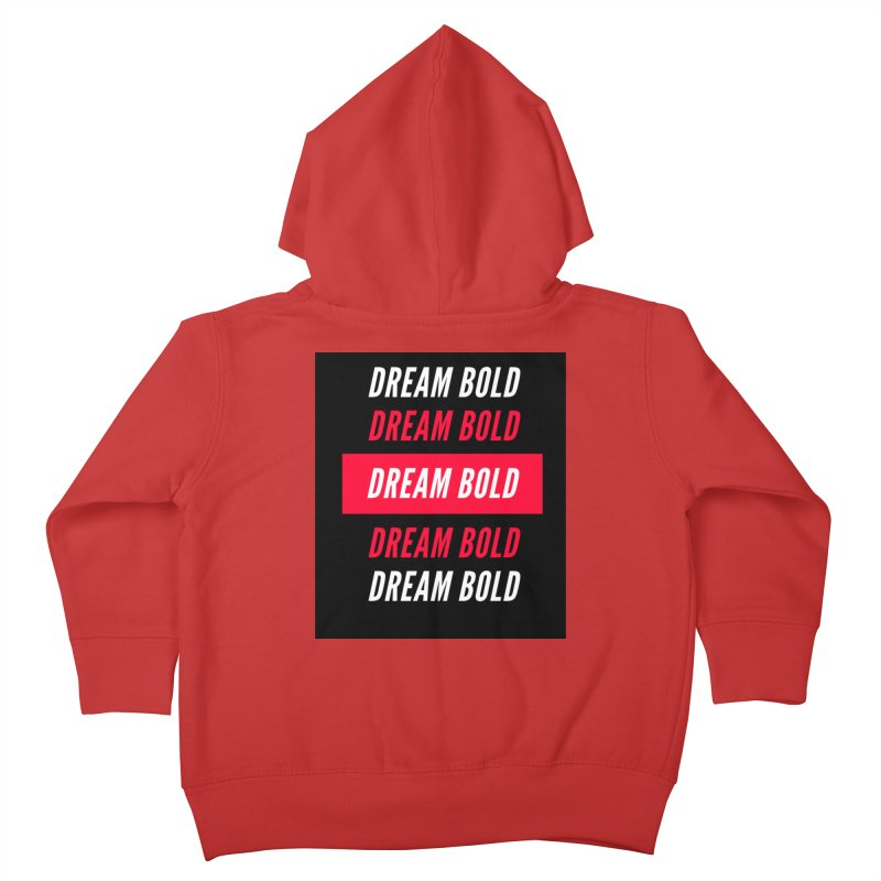Go Bold! Kids Toddler Zip-Up Hoody by Dream BOLD Network Shop