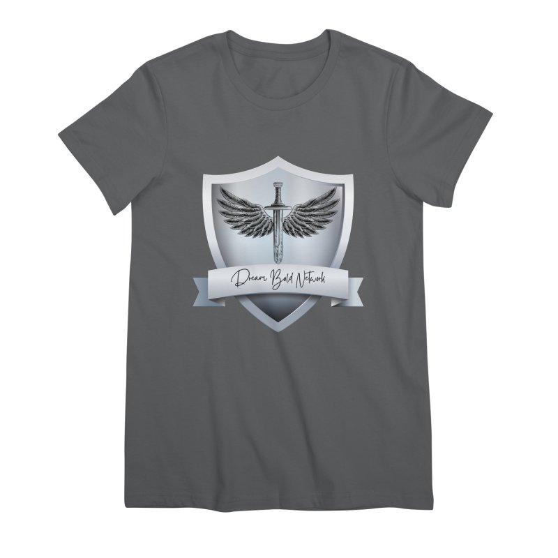 Dream Bold Shield Women's T-Shirt by Dream BOLD Network Shop