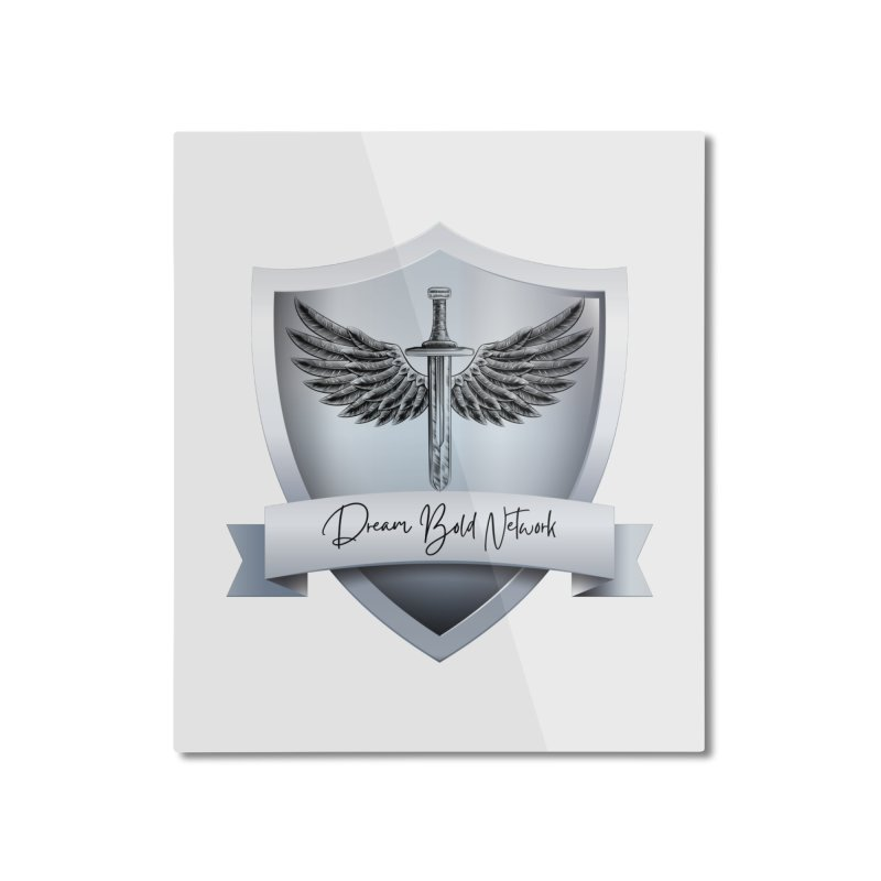 Dream Bold Shield Home Mounted Aluminum Print by Dream BOLD Network Shop