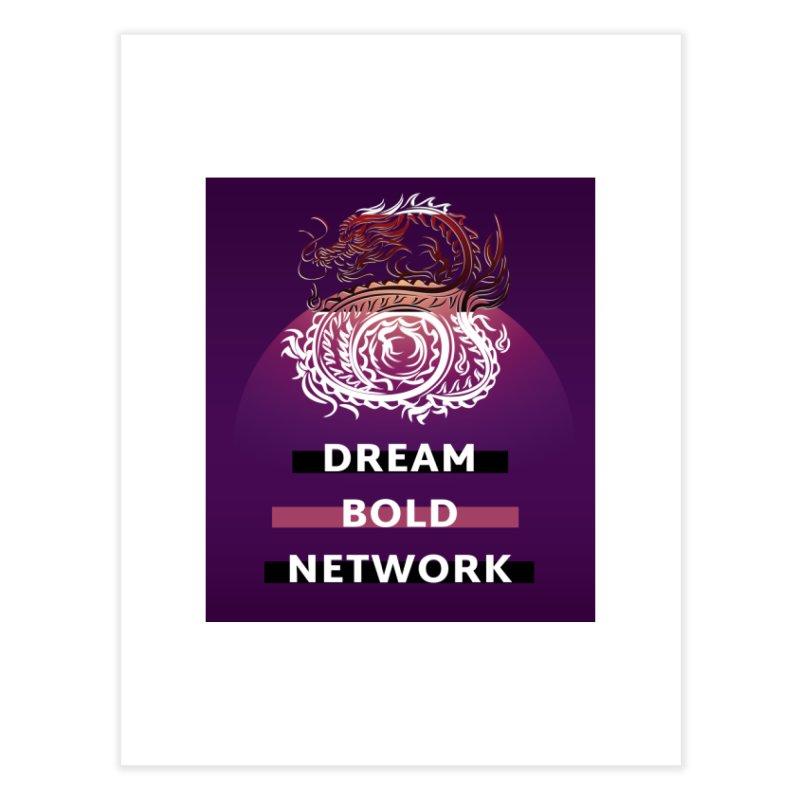 Dream Bold Dragon Home Fine Art Print by Dream BOLD Network Shop