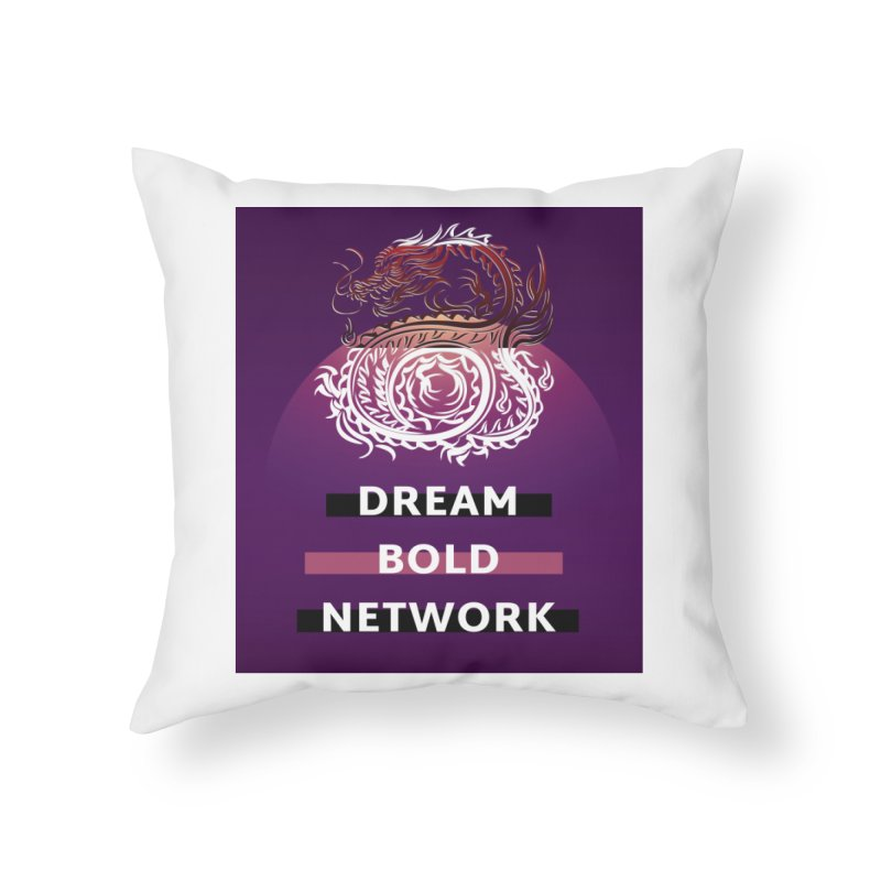 Dream Bold Dragon Home Throw Pillow by Dream BOLD Network Shop