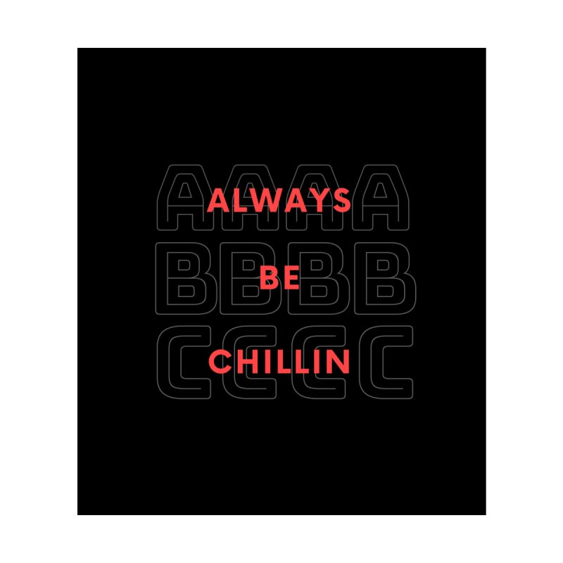 Always Be Chillin Accessories Skateboard by Dream BOLD Network Shop