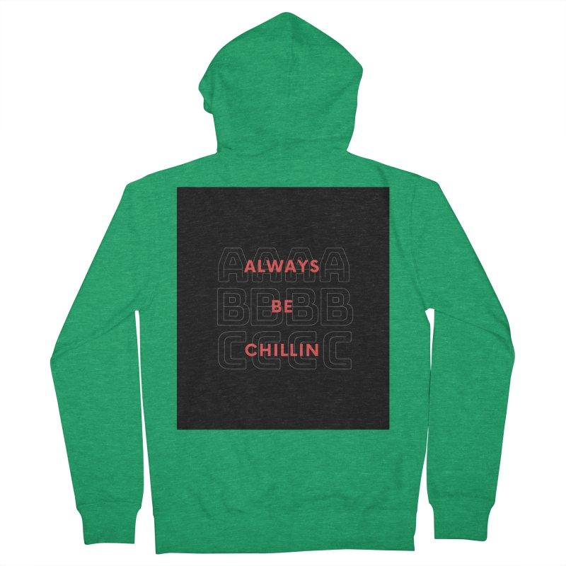 Always Be Chillin Men's Zip-Up Hoody by Dream BOLD Network Shop
