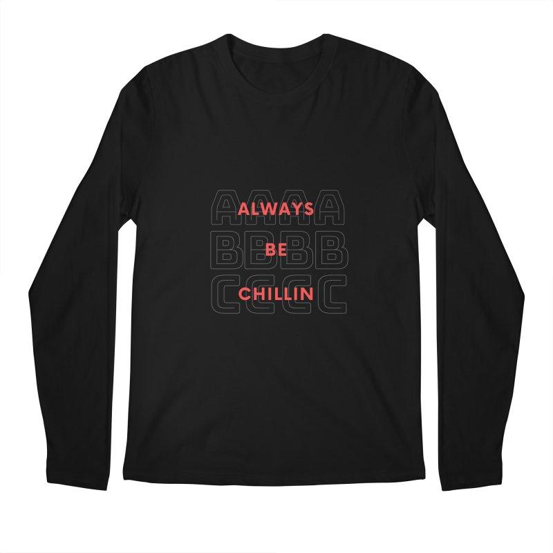 Always Be Chillin Men's Longsleeve T-Shirt by Dream BOLD Network Shop