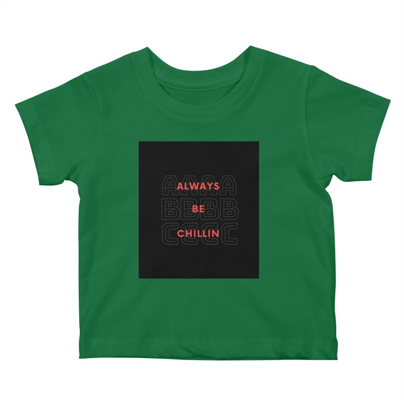 Always Be Chillin Kids Baby T-Shirt by Dream BOLD Network Shop