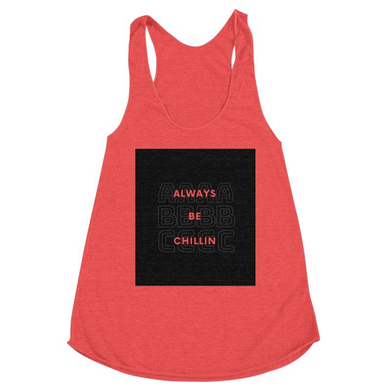 Always Be Chillin Women's Tank by Dream BOLD Network Shop