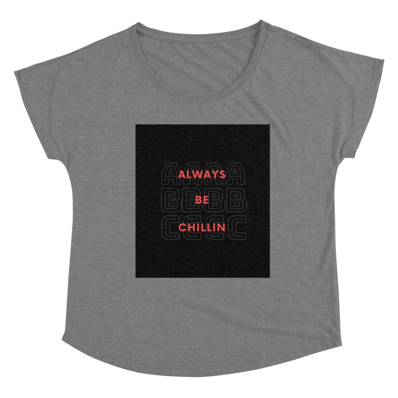 Always Be Chillin Women's Scoop Neck by Dream BOLD Network Shop