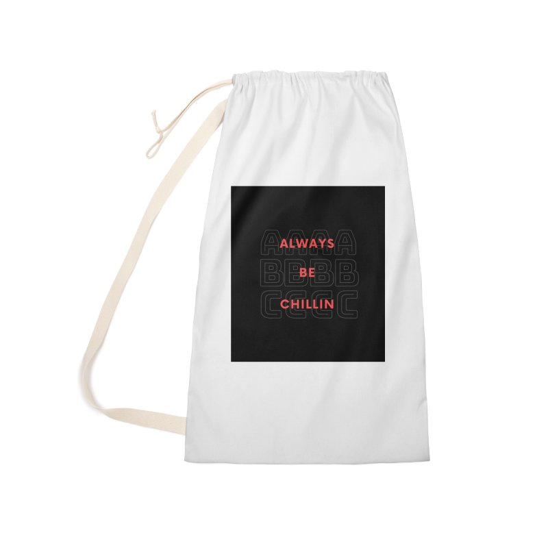 Always Be Chillin Accessories Bag by Dream BOLD Network Shop
