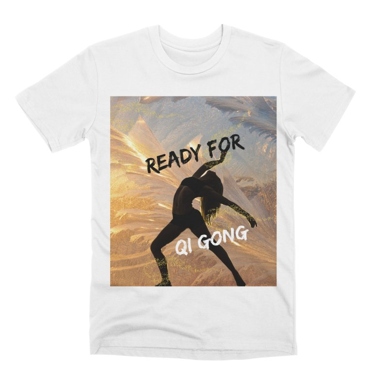 Ready for Qi Gong Men's T-Shirt by Dream BOLD Network Shop