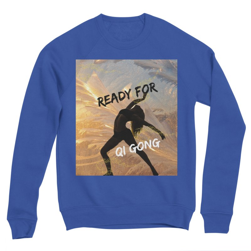 Ready for Qi Gong Men's Sweatshirt by Dream BOLD Network Shop