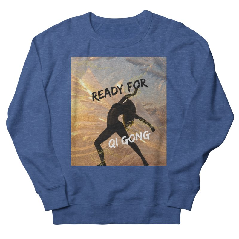 Ready for Qi Gong Men's Sweatshirt by Dream BOLD Network Shop