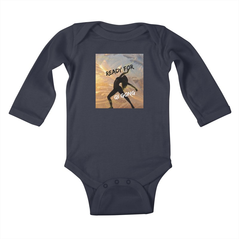 Ready for Qi Gong Kids Baby Longsleeve Bodysuit by Dream BOLD Network Shop