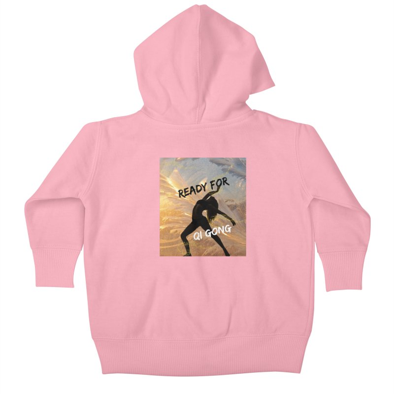 Ready for Qi Gong Kids Baby Zip-Up Hoody by Dream BOLD Network Shop