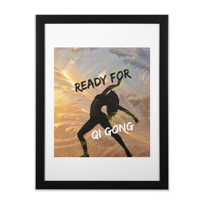 Ready for Qi Gong Home Framed Fine Art Print by Dream BOLD Network Shop