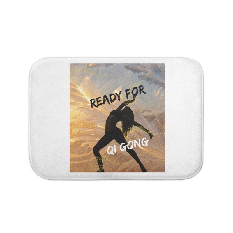 Ready for Qi Gong Home Bath Mat by Dream BOLD Network Shop