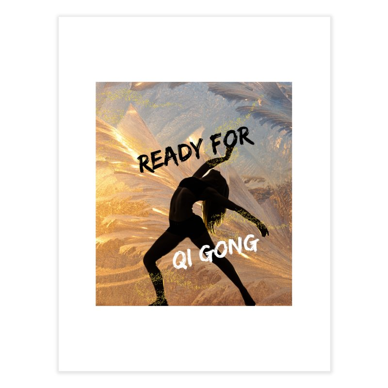 Ready for Qi Gong Home Mounted Aluminum Print by Dream BOLD Network Shop