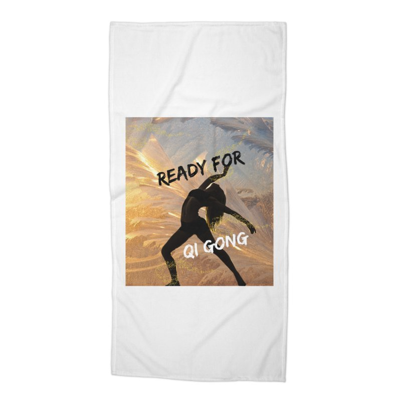 Ready for Qi Gong Accessories Beach Towel by Dream BOLD Network Shop