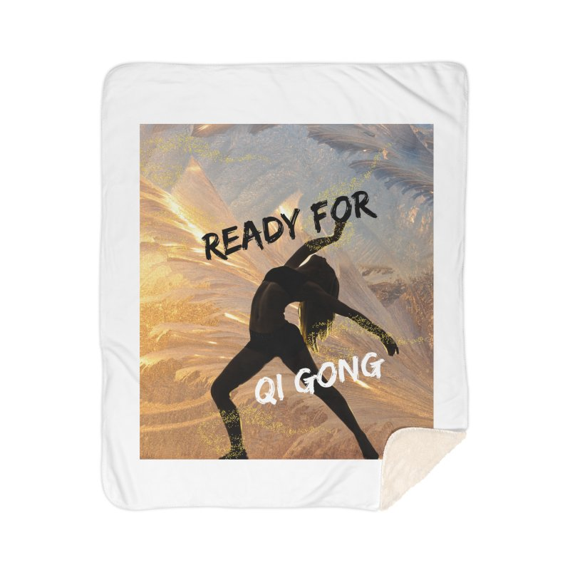 Ready for Qi Gong Home Blanket by Dream BOLD Network Shop