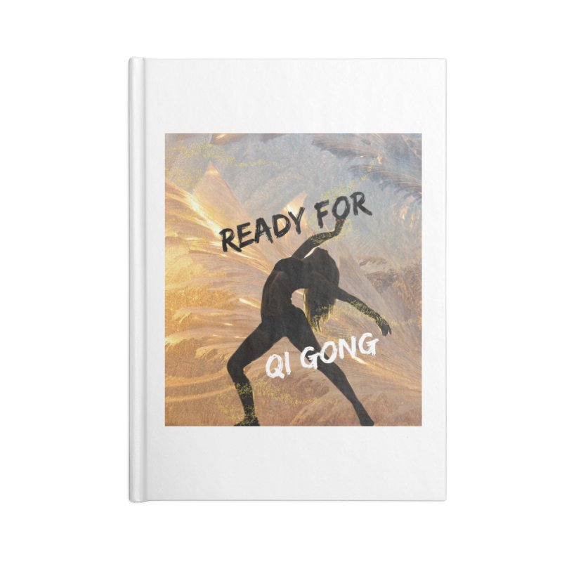 Ready for Qi Gong Accessories Notebook by Dream BOLD Network Shop