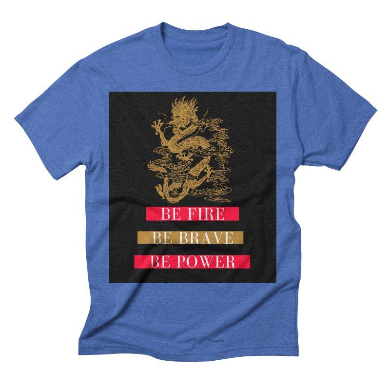 Be Fire Men's T-Shirt by Dream BOLD Network Shop