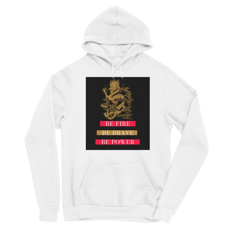 Be Fire Men's Pullover Hoody by Dream BOLD Network Shop