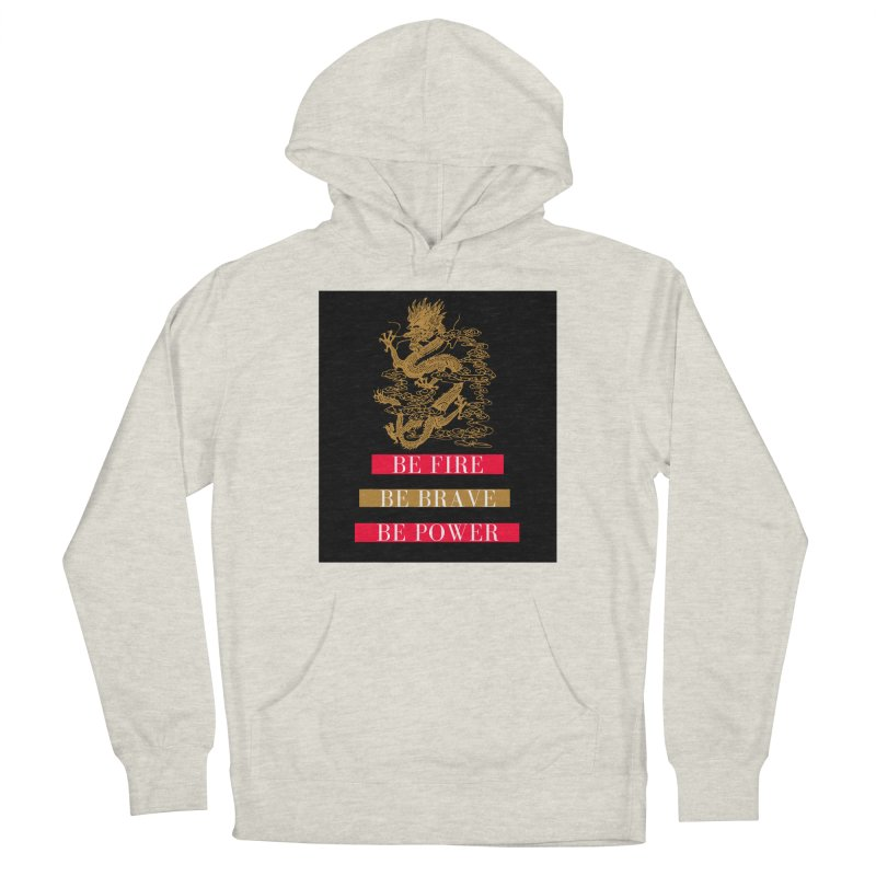 Be Fire Women's Pullover Hoody by Dream BOLD Network Shop