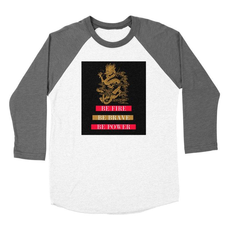 Be Fire Women's Longsleeve T-Shirt by Dream BOLD Network Shop