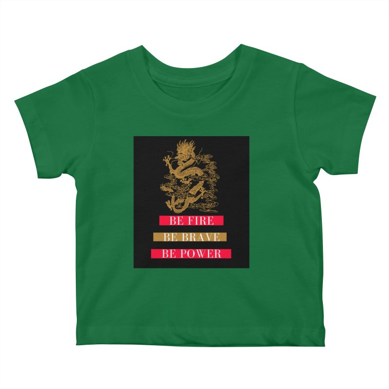 Be Fire Kids Baby T-Shirt by Dream BOLD Network Shop