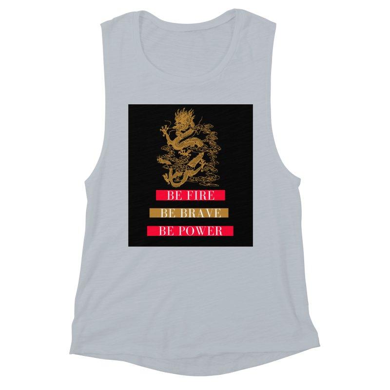 Be Fire Women's Tank by Dream BOLD Network Shop