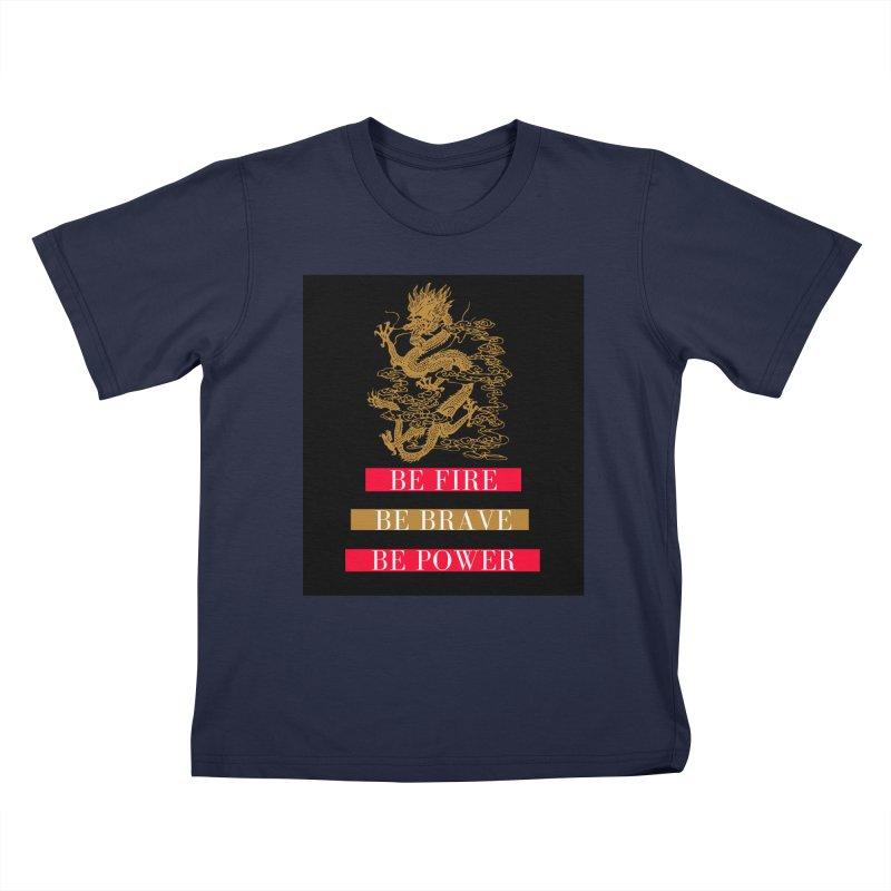 Be Fire Kids T-Shirt by Dream BOLD Network Shop