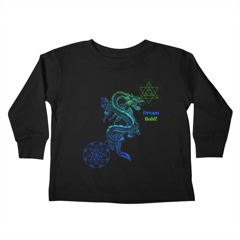 Dream Bold Dragon Kids Toddler Longsleeve T-Shirt by Dream BOLD Network Shop