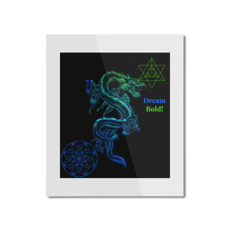 Dream Bold Dragon Home Mounted Aluminum Print by Dream BOLD Network Shop