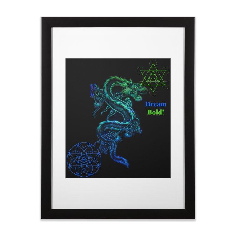 Dream Bold Dragon Home Framed Fine Art Print by Dream BOLD Network Shop
