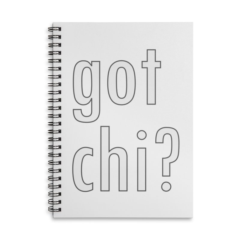 got chi? Accessories Lined Spiral Notebook by Dream BOLD Network Shop