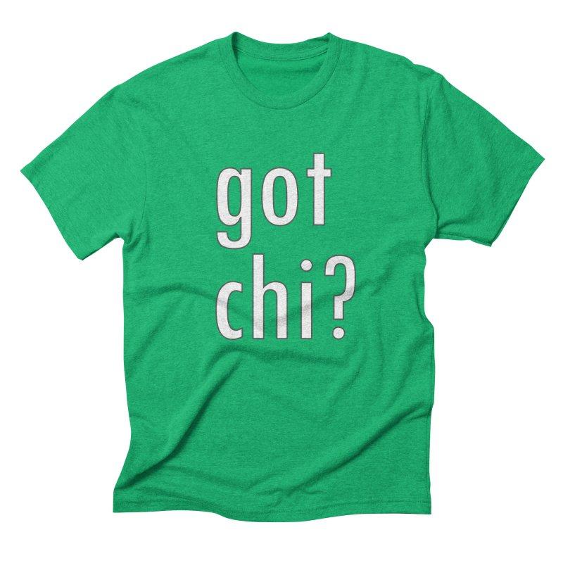 got chi? Men's Triblend T-Shirt by Dream BOLD Network Shop