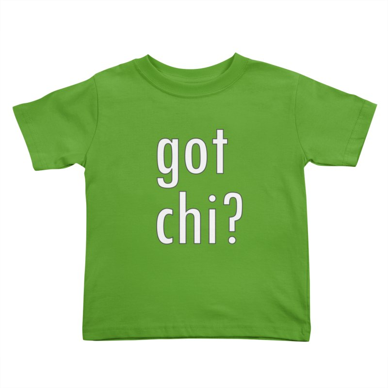 got chi? Kids Toddler T-Shirt by Dream BOLD Network Shop