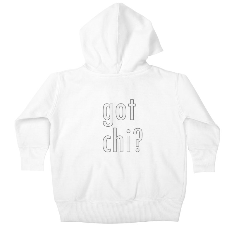 got chi? Kids Baby Zip-Up Hoody by Dream BOLD Network Shop